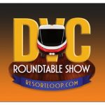 DVC Roundtable – August 2020, Part 1! [Ep. 742]